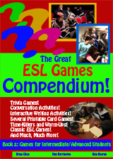 The Great ESL Games Compendium! Book 2 - Advanced Level